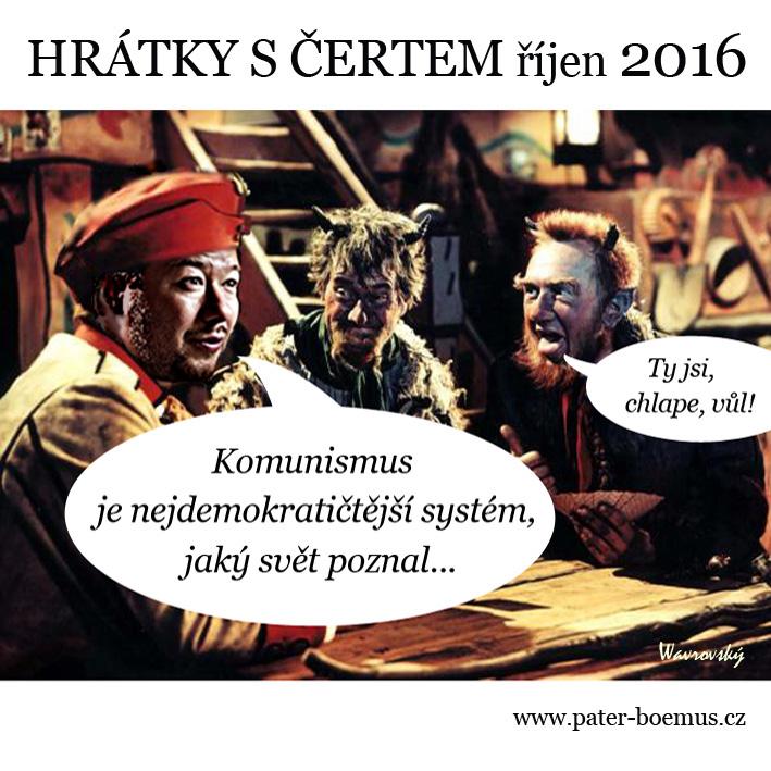 Společnost bratranců Veverkových, Pater Boemus humoristický vzdělávací magazín, Wavrovský, Okamura Tomio, Hrátky s čertem, Komunismus je nejdemokratičtější