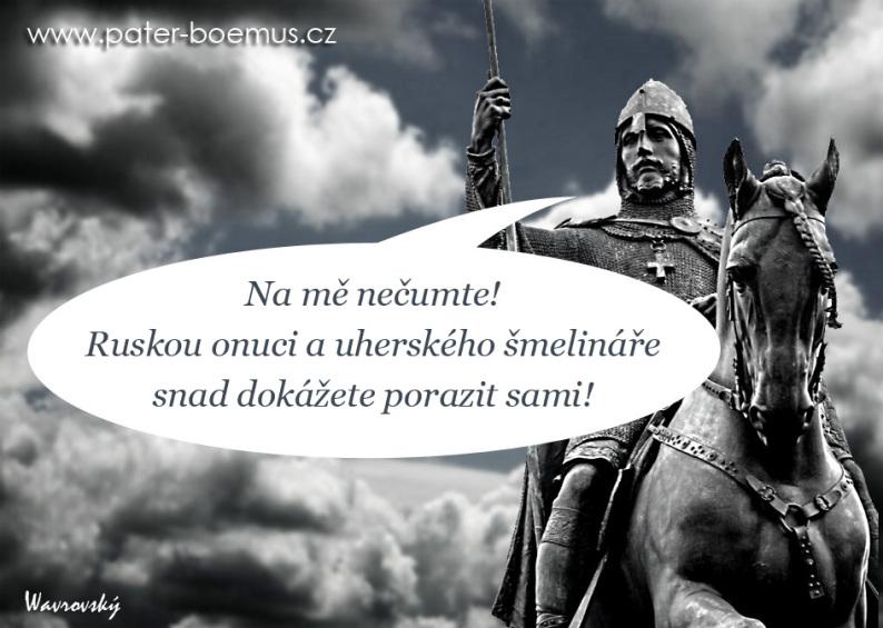 Pater Boemus, humoristický vzdělávací magazín, Wavrovský, Společnost bratranců Veverkových, poselství svatého Václava, nedej zahynouti nám ni budoucím