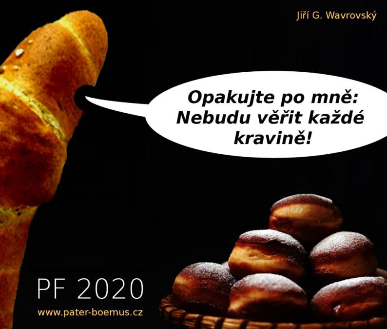 Pater Boemus, humoristický vzdělávací magazín, Wavrovský, Společnost bratranců Veverkových, PF 2020, rohlíky a koblihy, věřit každé kravině